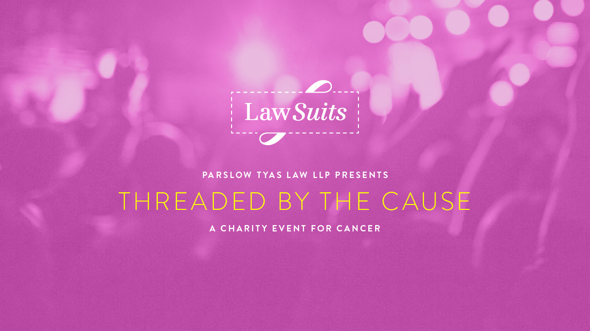 LawSuites Parslow Tyas Law LLP Presents Threaded By The Cause A Charity Event For Cancer